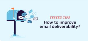 How to Improve Email Deliverability? 7 Tested Tips!