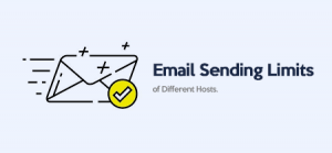 Get Familiar with the Email Sending Limits of Different Hosts