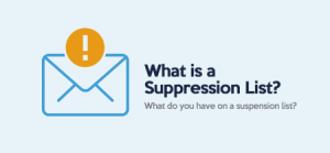 All You Need to Know About a Suppression List
